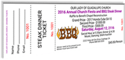 Our Lady of Guadalupe Church - 2016 Annual Church Fiesta and BBQ Steak Dinner - Raffle to Benefit Chapel Reconstruction - Sample Ticket